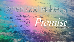 When God Makes a Promise – Part 4