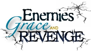 Enemies, Grace and Revenge – Part 3