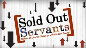 Sold Out Servants-Part 1