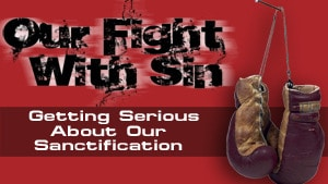 Our Fight With Sin Series
