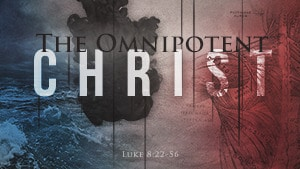The Omnipotent Christ – Part 1
