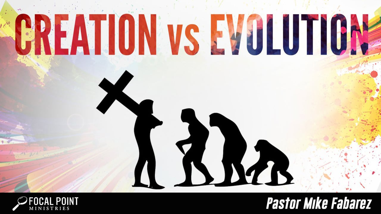Ask Pastor Mike-Evolution vs Creation