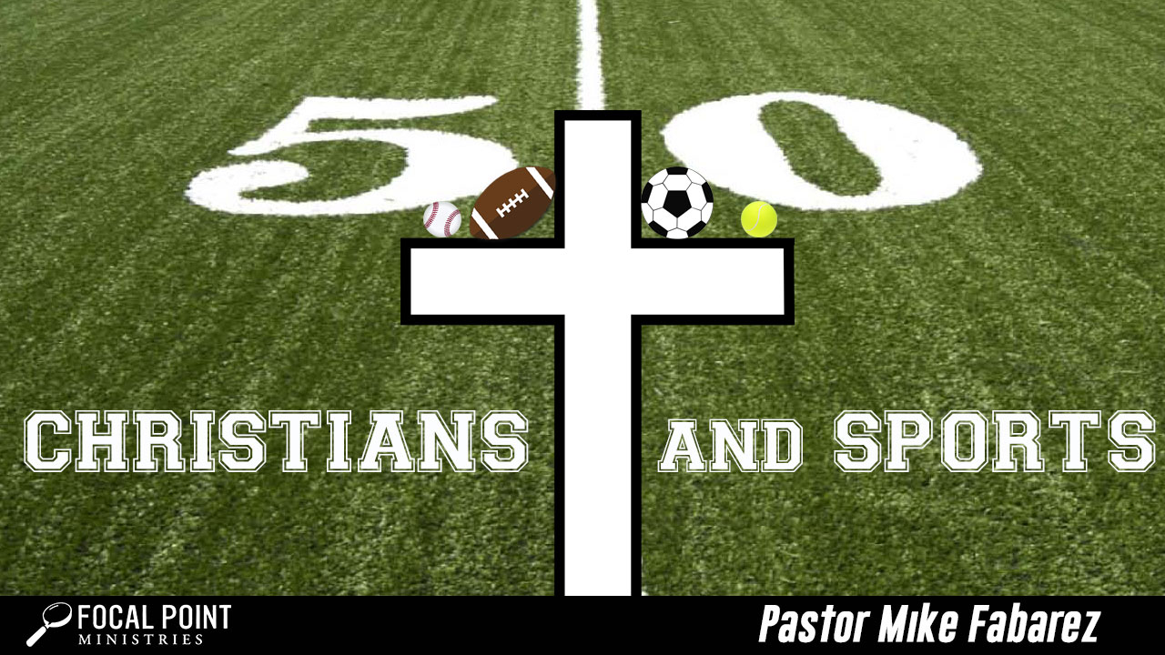 Ask Pastor Mike-Christians and Sports