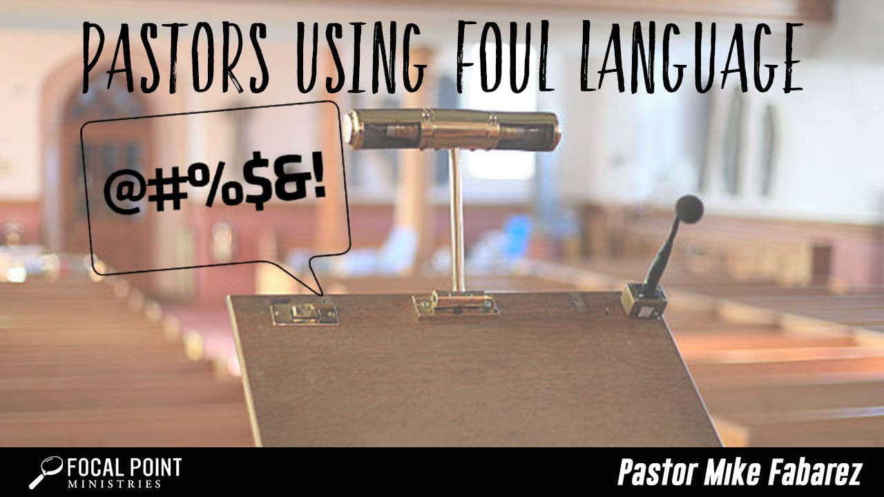 Ask Pastor Mike-Pastors Using Foul Language