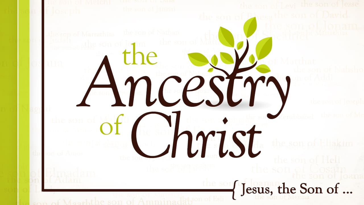 The Ancestry of Christ-Part 2