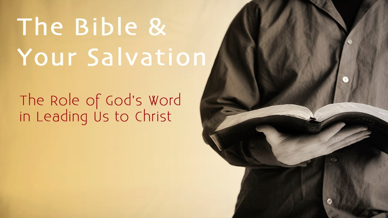The Bible & Your Salvation–Part 1