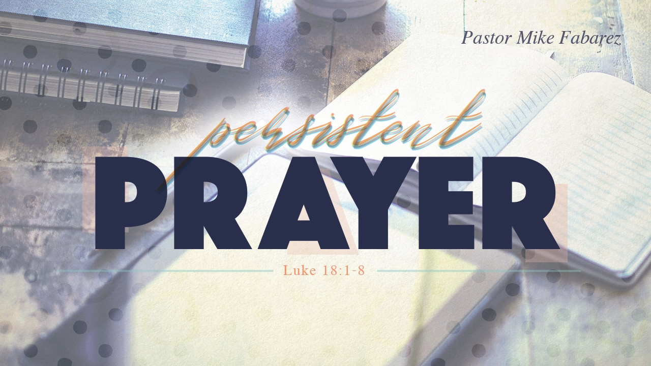Persistent Prayer Series