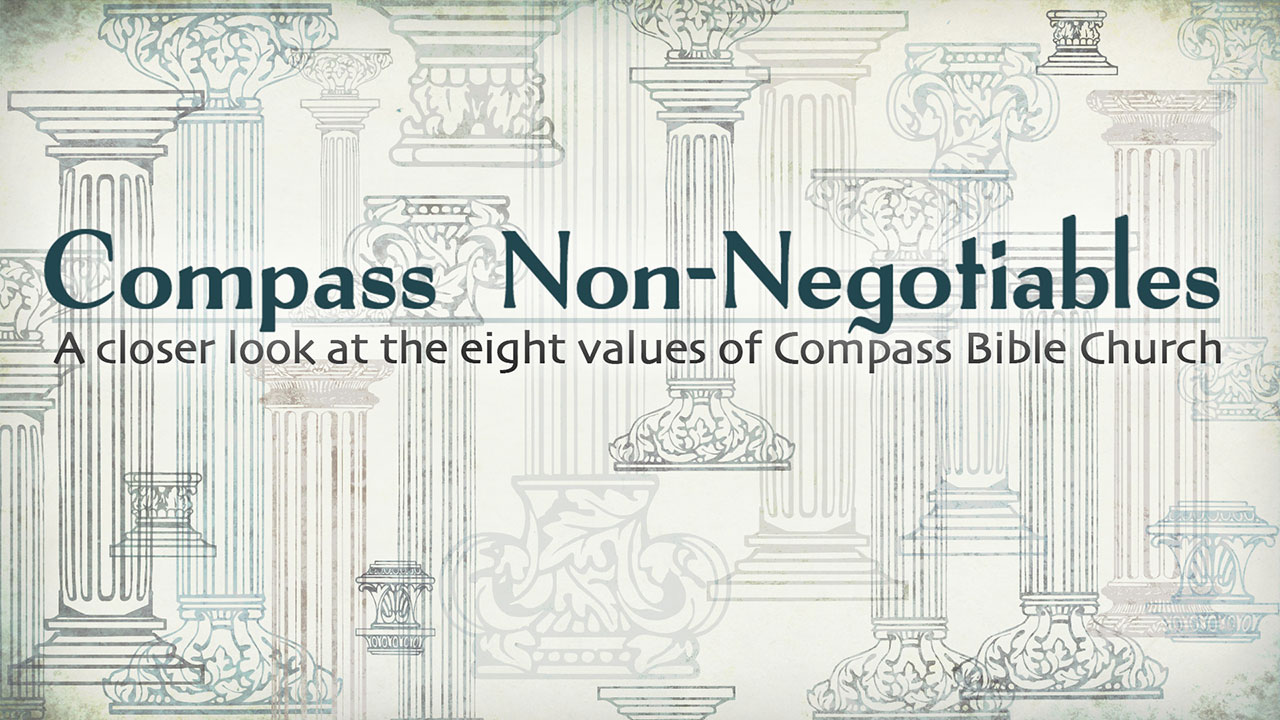 Compass Non-Negotiables – Part 2