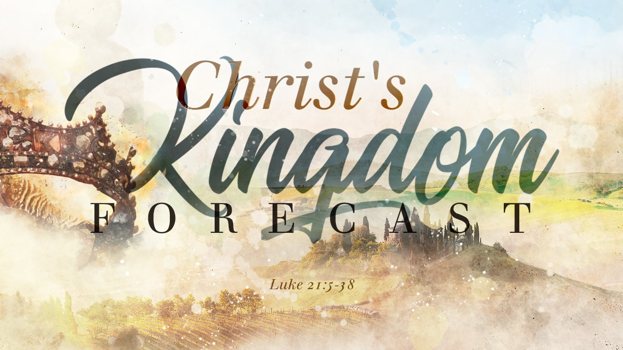 Christ's Kingdom Forecast-Part 3