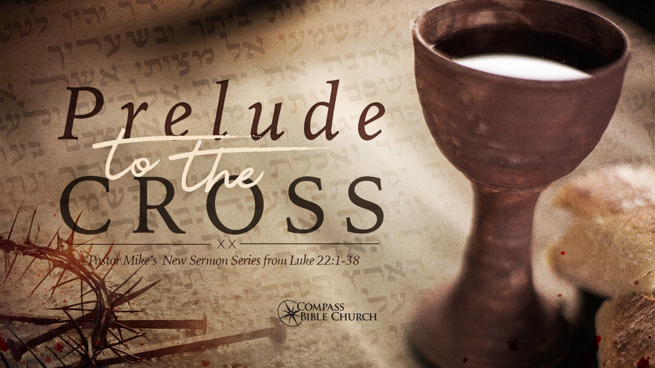 Prelude to the Cross-Part 3