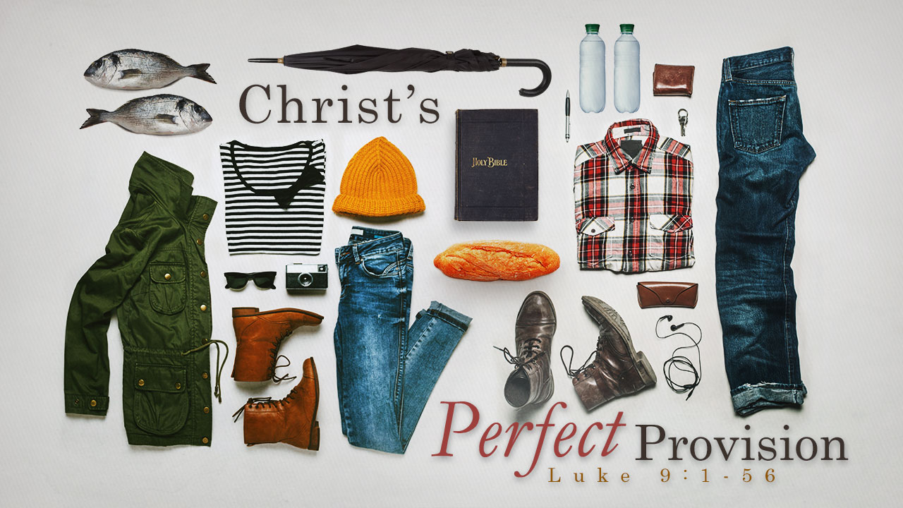 Christ's Perfect Provision-Part 10