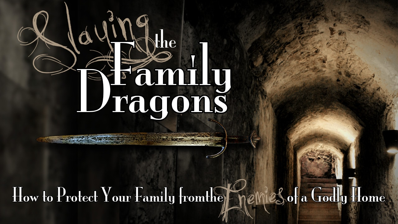 Slaying the Family Dragons – Part 6