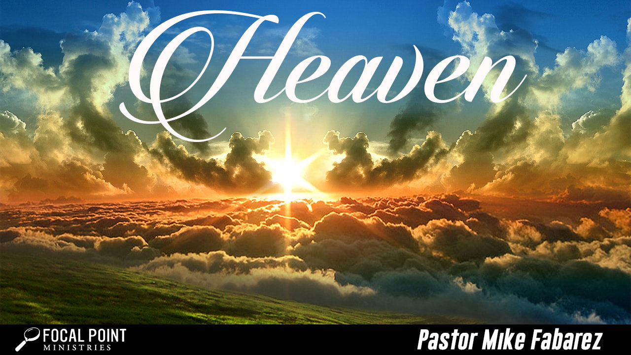 Ask Pastor Mike-Heaven