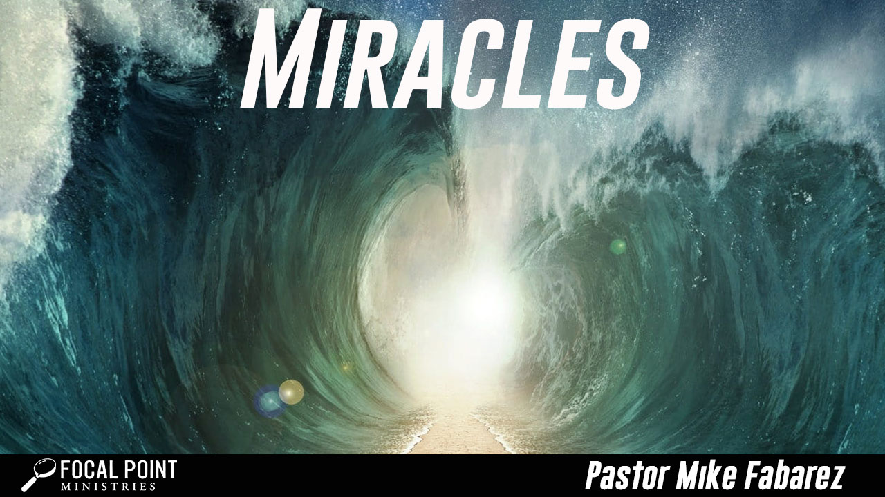 Ask Pastor Mike-Miracles